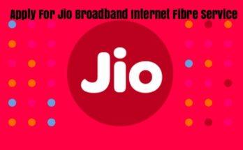 Apply For Jio Broadband Internet Fibre Service