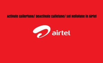 Steps To Activate Callertune/ Deactivate Calletune/ Set Hellotune in Airtel