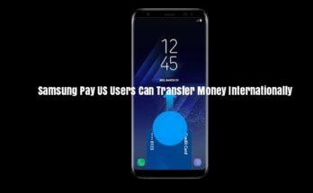 Samsung Pay US Users Can Transfer Money Internationally