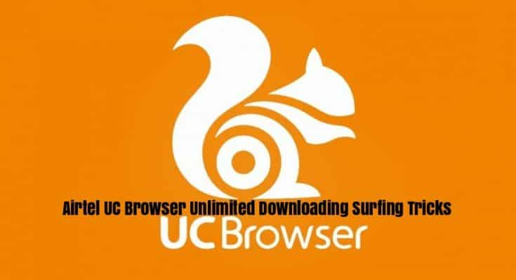 Airtel UC Browser Unlimited Downloading Surfing Tricks