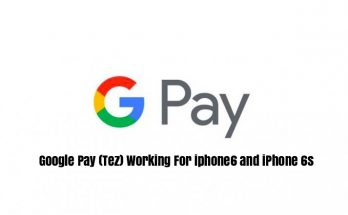 Google Pay Not Working For iPhone 6 and iPhone6s