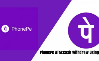 PhonePe ATM:Cash Withdraw Using UPI