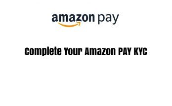 Complete Your Amazon PAY KYC