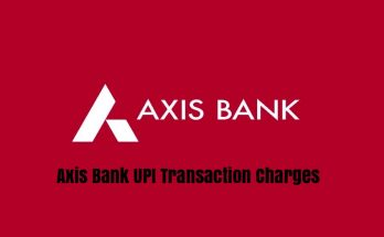 Axis Bank UPI Transaction Charges