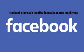 Facebook offers six months' bonus to 45,000 employees To Face Coronavirus