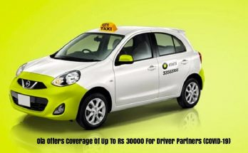 Ola Offers Coverage Of Up To Rs 30000 For Driver Partners (COVID-19)