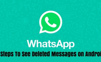 Steps To See Deleted Messages on Android