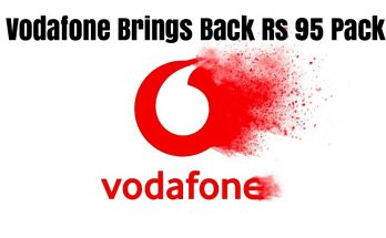 Vodafone Brings Back Rs 95